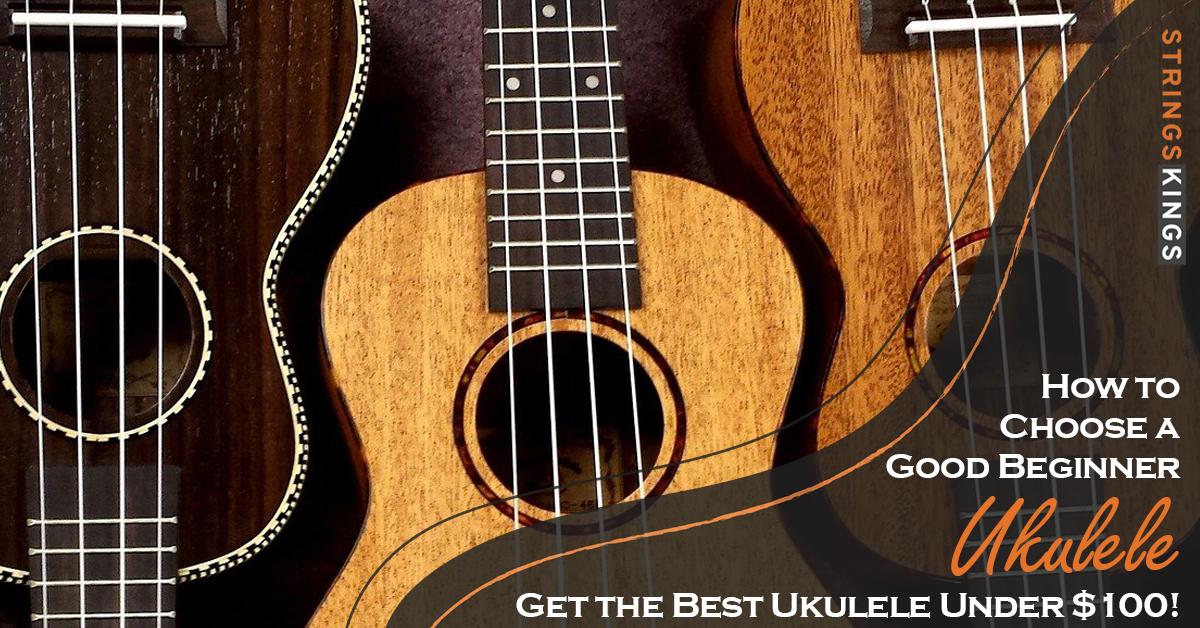 How to Choose a Good Beginner Ukulele