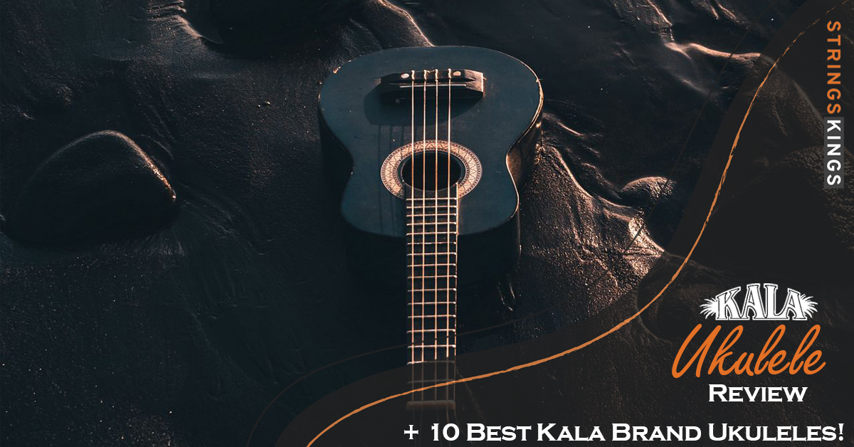 Kala Ukulele Review Feat