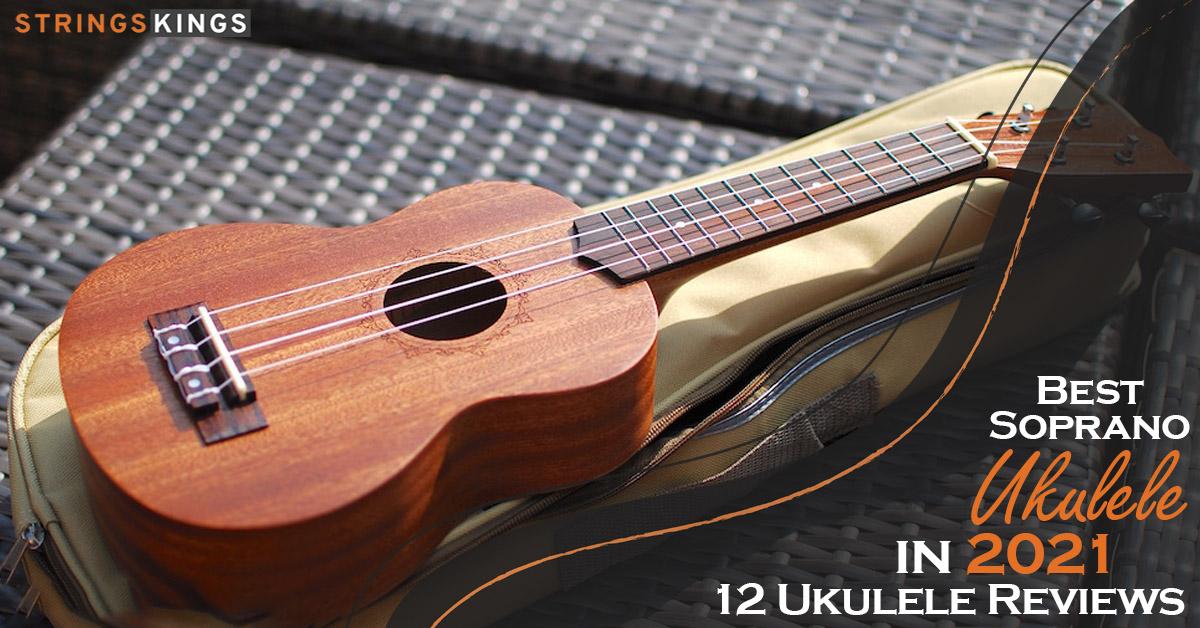 Best Soprano Ukulele in 2021