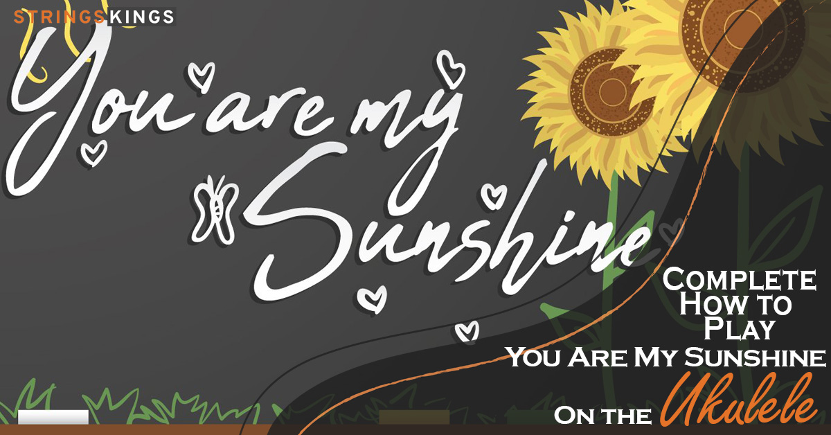 How to Play You Are My Sunshine on the Ukulele