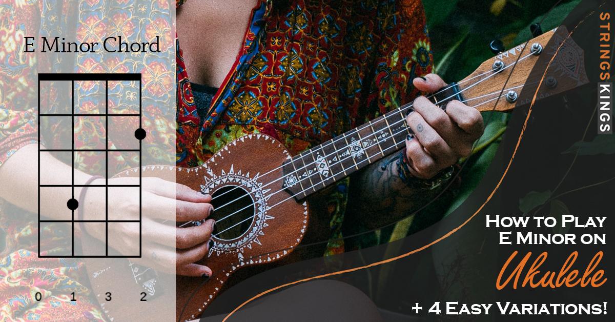 how to play e minor on ukulele feat